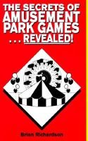 The Secrets of Amusement Park Games...Revealed! (Paperback, illustrated edition): Brian Richardson