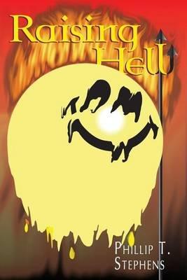 Raising Hell (Paperback): Phillip T Stephens