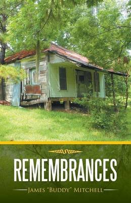 Remembrances (Paperback): James Buddy Mitchell