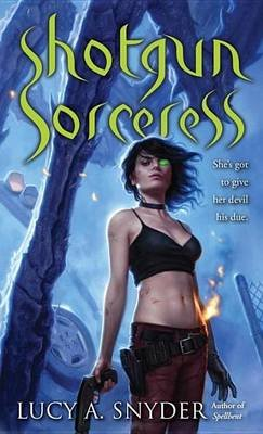 Shotgun Sorceress (Electronic book text): Lucy A. Snyder