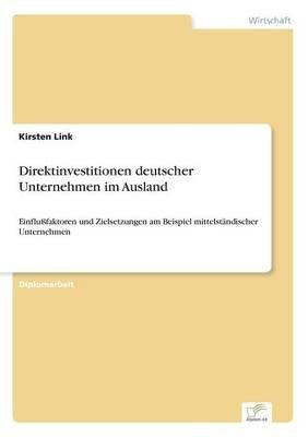 Direktinvestitionen Deutscher Unternehmen Im Ausland (German, Paperback): Kirsten Link