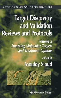 Target Discovery and Validation Reviews and Protocols, Volume 2 - Emerging Molecular Targets and Treatment Options (Hardcover):...