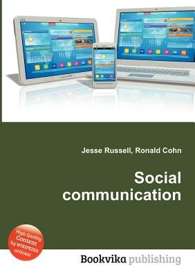Social Communication (Paperback): Jesse Russell, Ronald Cohn