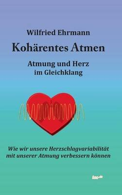 Koharentes Atmen (German, Hardcover): Wilfried Ehrmann