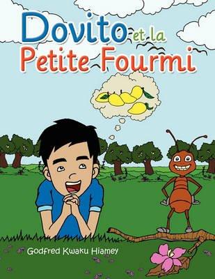 Dovito Et La Petite Fourmi (French, Paperback): Godfred Kwaku Hiamey