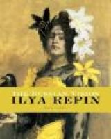 The Russian Vision - The Art of Ilya Repin (Hardcover): David Jackson