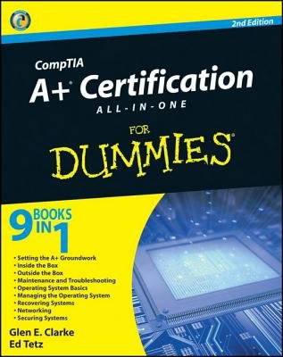 Comptia A+ Certification All-In-One for Dummies (Electronic book text, 2nd): Glen E. Clarke, Ed Tetz, Edward Tetz