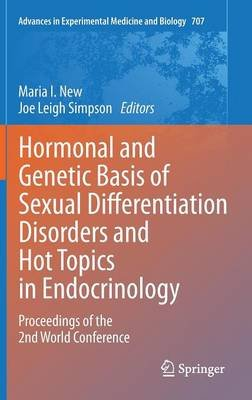 Hormonal and Genetic Basis of Sexual Differentiation Disorders and Hot Topics in Endocrinology - Proceedings of the 2nd World...