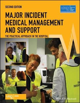 Major Incident Medical Management and Support - The Practical Approach in the Hospital (Paperback, 2nd Edition): Advanced Life...