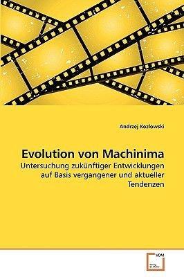 Evolution Von Machinima (German, Paperback): Andrzej Kozlowski