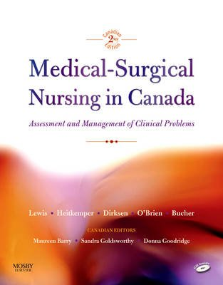 Medical-Surgical Nursing in Canada - Assessment and Management of Clinical Problems (Hardcover, 2nd): Donna Goodridge, Sharon...