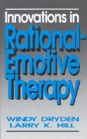 Innovations in Rational-Emotive Therapy (Paperback): Windy Dryden, Larry K. Hill