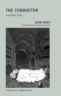 Jean Ferry - the Conductor and Other Tales (Paperback): Jean Ferry
