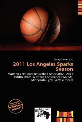 2011 Los Angeles Sparks Season (Paperback): Emory Christer