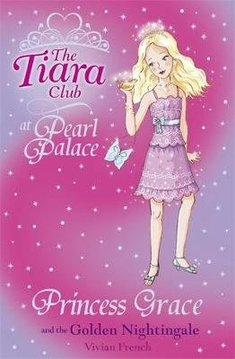 The Tiara Club: Princess Grace and the Golden Nightingale (Paperback): Vivian French