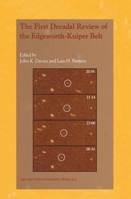 The First Decadal Review of the Edgeworth-Kuiper Belt (Paperback, Softcover reprint of hardcover 1st ed. 2004): John K. Davies,...