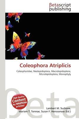 Coleophora Atriplicis (Paperback): Lambert M. Surhone, Mariam T. Tennoe, Susan F. Henssonow