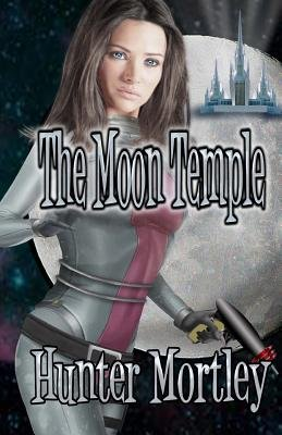 The Moon Temple (Paperback): Hunter Mortley
