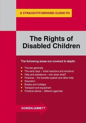 A Straighforward Guide To The Rights Of Disabled Children (Paperback, UK ed.): Doreen Jarrett