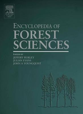 Encyclopedia of Forest Sciences, Four-Volume Set (Electronic book text): Julian Evans, John A. Youngquist, Jeffery Burley