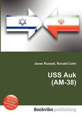 USS Auk (Am-38) (Paperback): Jesse Russell, Ronald Cohn