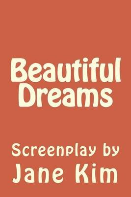 Beautiful Dreams (Paperback): Jane Kim