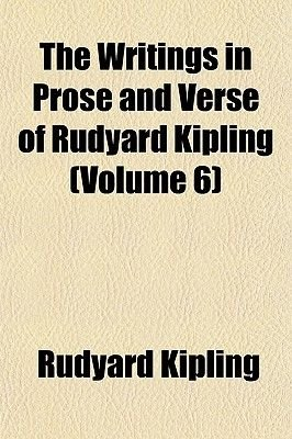 The Writings in Prose and Verse of Rudyard Kipling (Volume 6) (Paperback): Rudyard Kipling