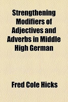 Strengthening Modifiers of Adjectives and Adverbs in Middle High