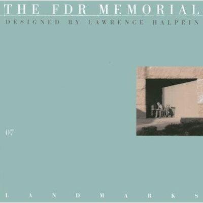 07 the FDR Memorial: Designed by Lawrence Halprin (Paperback): David Dillon