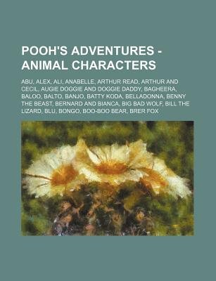 Pooh's Adventures - Animal Characters - Abu, Alex, Ali, Anabelle, Arthur Read, Arthur and Cecil, Augie Doggie and Doggie...