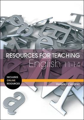 Resources for Teaching English: 11-14 (Paperback): Helena Ceranic