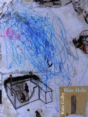 Blue Hole (Paperback): Kate Colby