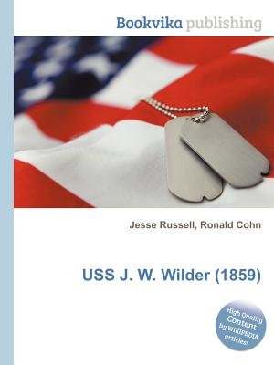 USS J. W. Wilder (1859) (Paperback): Jesse Russell, Ronald Cohn