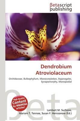 Dendrobium Atroviolaceum (Paperback): Lambert M. Surhone, Mariam T. Tennoe, Susan F. Henssonow