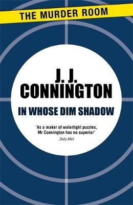 In Whose Dim Shadow (Paperback): J J Connington