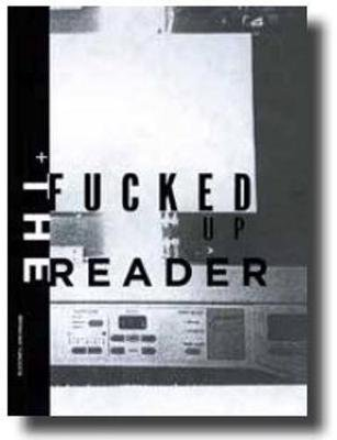 The Fucked Up Reader (Paperback): Gingko Press