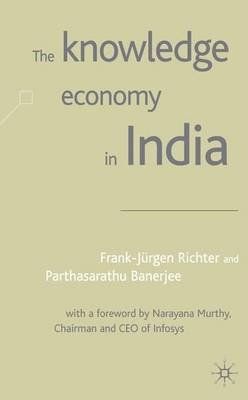 The Knowledge Economy in India (Electronic book text): Frank-Jurgen Richter, Parthasarathi Banerjee