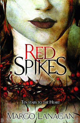 Red Spikes (Electronic book text): Margo Lanagan