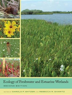 Ecology of Freshwater and Estuarine Wetlands (Electronic book text, 2nd Revised ed.): Darold P. Batzer, Rebecca R Sharitz