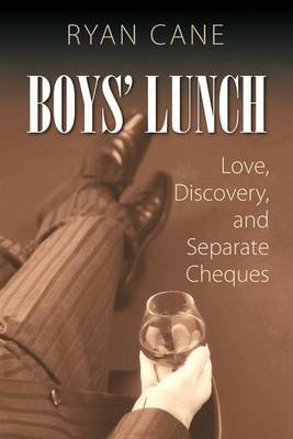 Boys' Lunch - Love, Discovery, and Separate Cheques (Paperback): Ryan Cane