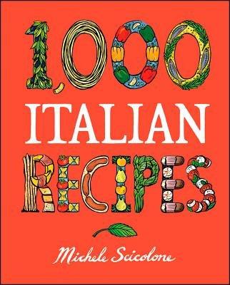 1,000 Italian Recipes (Electronic book text): Michele Scicolone