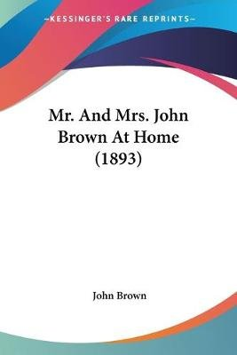 Mr. and Mrs. John Brown at Home (1893) (Paperback): John Brown