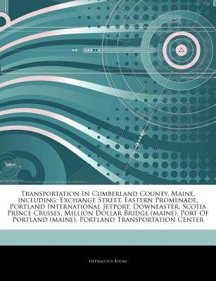 Articles on Transportation in Cumberland County, Maine, Including - Exchange Street, Eastern Promenade, Portland International...