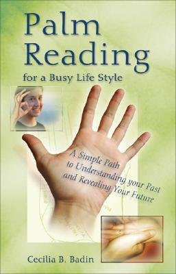 Palm Reading for a Busy Life Style (Paperback): Cecilia B. Badin