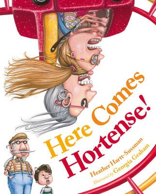 Here Comes Hortense! (Hardcover): Heather Hartt-Sussman
