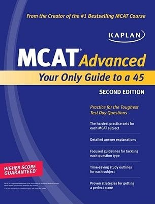 Kaplan MCAT Advanced 2010 - Your Only Guide to a 45 (Paperback, 2nd Revised edition): Kaplan