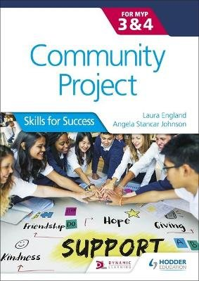 Community Project for the IB MYP 3-4 - Skills for Success (Paperback): Angela Stancar Johnson, Laura England