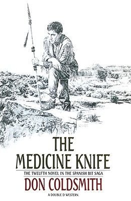 The Medicine Knife (Paperback): Don Coldsmith