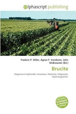 Brucite (Paperback): Frederic P. Miller, Agnes F. Vandome, John McBrewster