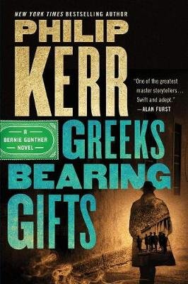 Greeks Bearing Gifts (Paperback): Philip Kerr